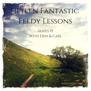 15 Fantastic Feldy Lessons with BodyHappy.com