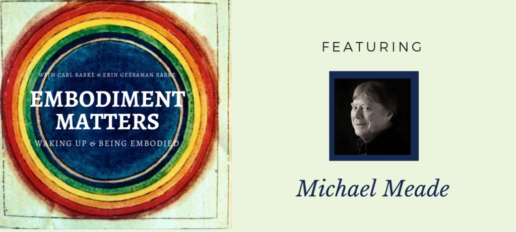Embodiment Matters Featuring Michael Meade