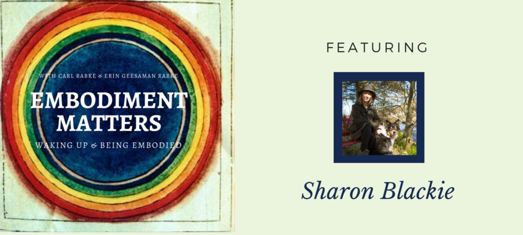 Embodiment Matters Featuring Sharon Blackie
